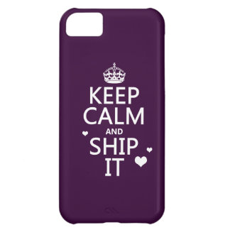Keep Calm and Ship It (hearts) (in any color) Case For iPhone 5C