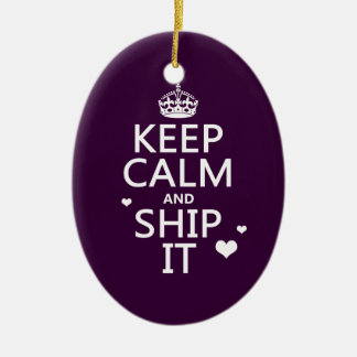 Keep Calm and Ship It (hearts) (in any color) Ceramic Ornament
