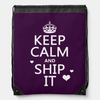 Keep Calm and Ship It (hearts) (in any color) Drawstring Bag