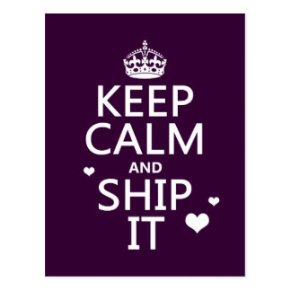 Keep Calm and Ship It (hearts) (in any color) Postcard