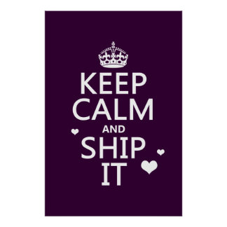 Keep Calm and Ship It (hearts) (in any color) Poster