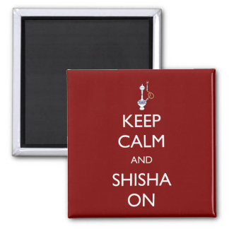 Keep Calm and Shisha On 2 Inch Square Magnet