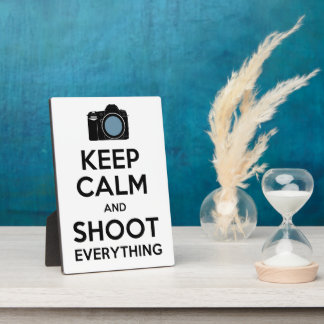 Keep Calm and Shoot Everything Photography Plaque