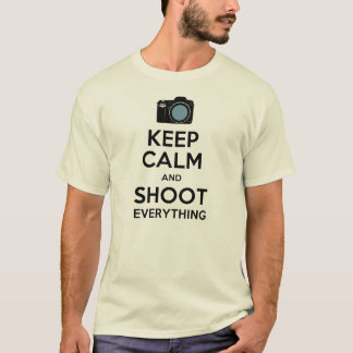 Keep Calm and Shoot Everything Tee