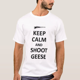 Keep calm and shoot Geese T-Shirt