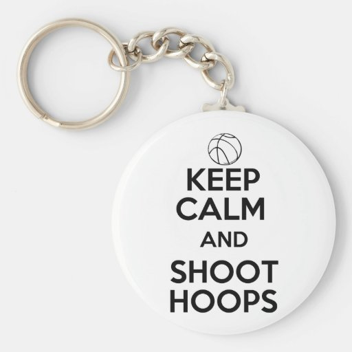 Keep Calm and Shoot Hoops Keychains