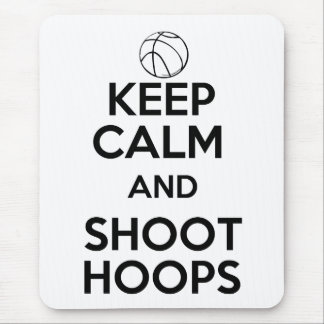 Keep Calm and Shoot Hoops Mouse Pad