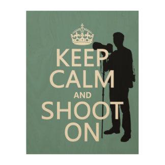 Keep Calm and Shoot On (photography) Wood Wall Decor
