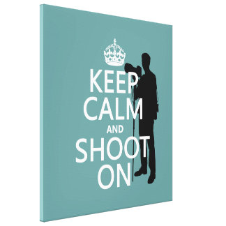 Keep Calm and Shoot On (photos)(any color) Gallery Wrapped Canvas