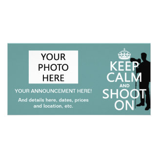 Keep Calm and Shoot On (photos)(any color) Card
