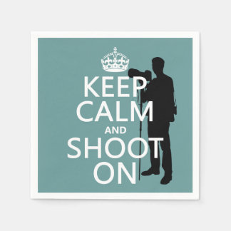 Keep Calm and Shoot On (photos)(any color) Napkin