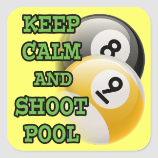 Keep Calm and Shoot Pool Square Sticker
