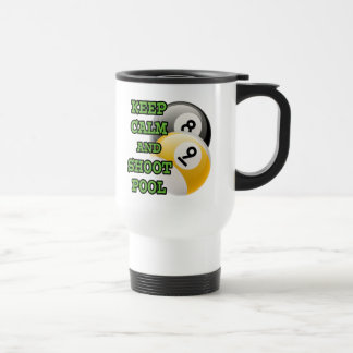 Keep Calm and Shoot Pool Travel Mug