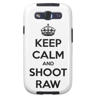 Keep Calm and Shoot Raw Case-Mate Samsung Galaxy S Samsung Galaxy SIII Case