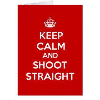 Keep Calm and Shoot Straight Card