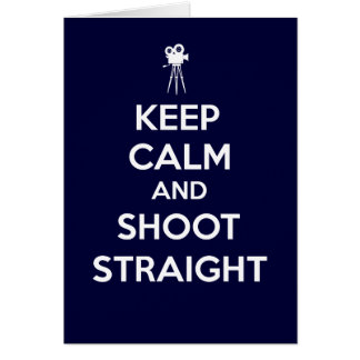 Keep Calm and Shoot Straight Cinematographer Card