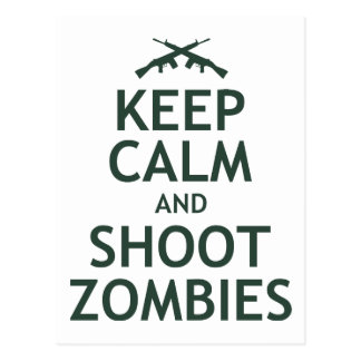 Keep Calm and Shoot Zombies Post Card