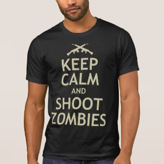 Keep Calm and Shoot Zombies T-shirts