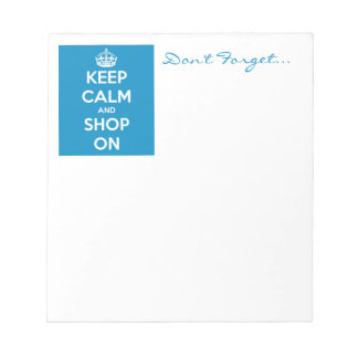 Keep Calm and Shop Bright Blue Note Pad