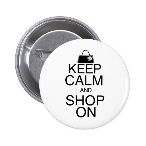 Keep Calm and Shop On 2 Inch Round Button