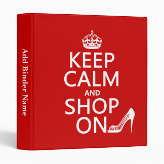 Keep Calm and Shop On - all colors 3 Ring Binders