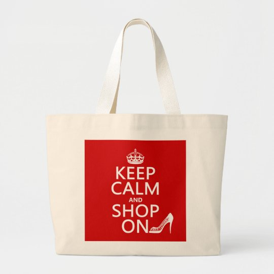 Keep Calm and Shop On - all colors Large Tote Bag