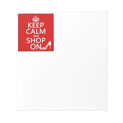 Keep Calm and Shop On - all colors Note Pad