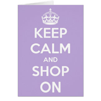 Keep Calm and Shop On Lavender Card