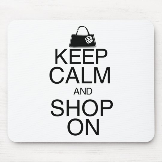 Keep Calm and Shop On Mouse Pad