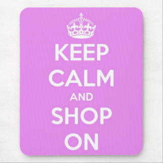 Keep Calm and Shop On Pink Mouse Pad