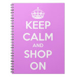 Keep Calm and Shop On Pink Spiral Notebook