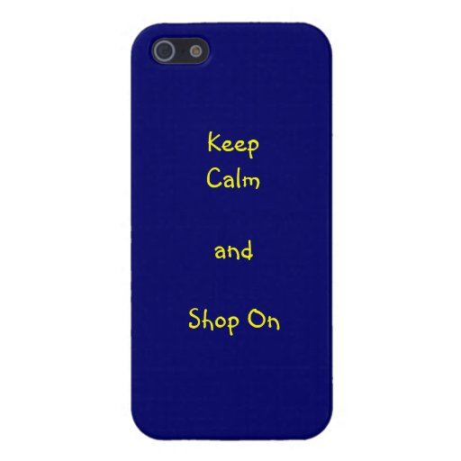 Keep Calm and Shop On-yellow on blue iphone case Case For iPhone 5