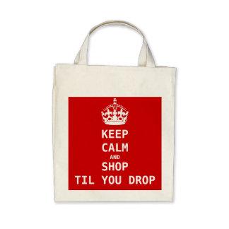 KEEP CALM AND SHOP TIL YOU DROP TOTE BAG