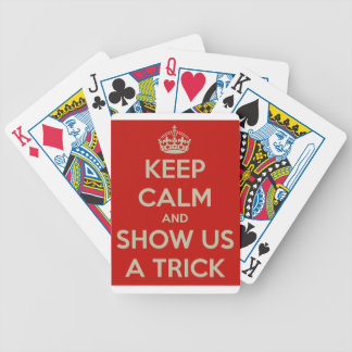 Keep Calm and Show Us a Trick Bicycle Playing Cards