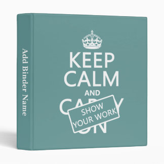 Keep Calm and Show Your Work (any color) Binder