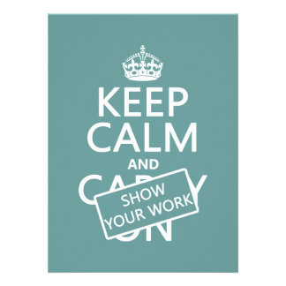Keep Calm and Show Your Work (any color) Personalized Announcement