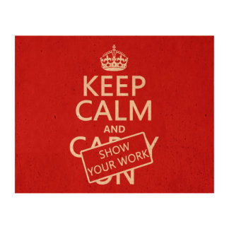 Keep Calm and Show Your Work (any color) Cork Paper