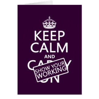 Keep Calm and Show Your Working (any color) Card