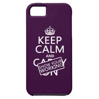 Keep Calm and Show Your Working (any color) iPhone 5 Case