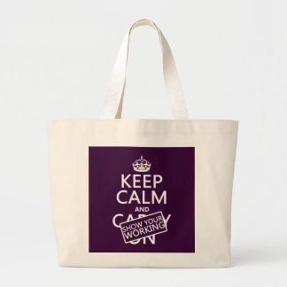 Keep Calm and Show Your Working (any color) Large Tote Bag