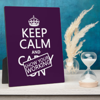 Keep Calm and Show Your Working (any color) Plaque