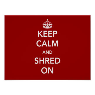 Keep Calm and Shred On Print