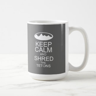 KEEP CALM and shred the tetons grey Classic White Coffee Mug