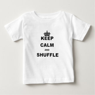 KEEP CALM AND SHUFFLE.png Baby T-Shirt