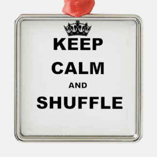 KEEP CALM AND SHUFFLE.png Metal Ornament