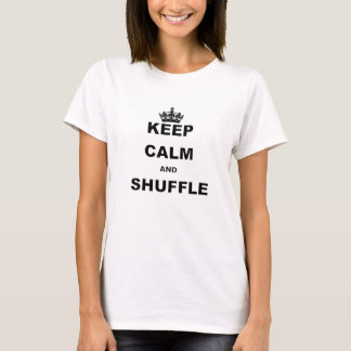 KEEP CALM AND SHUFFLE.png T-Shirt