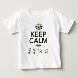 Keep Calm And Sign Baby T-Shirt