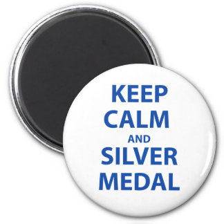 Keep Calm and Silver Medal Magnet