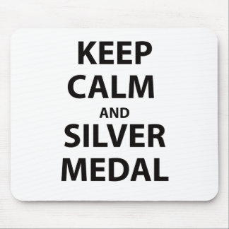 Keep Calm and Silver Medal Mousepads