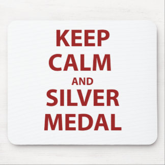 Keep Calm and Silver Medal Mousepad